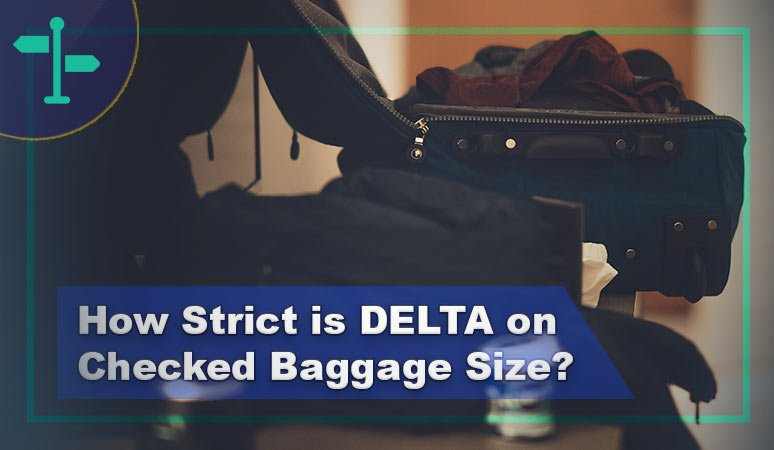 How Strict is DELTA on Checked Baggage Size
