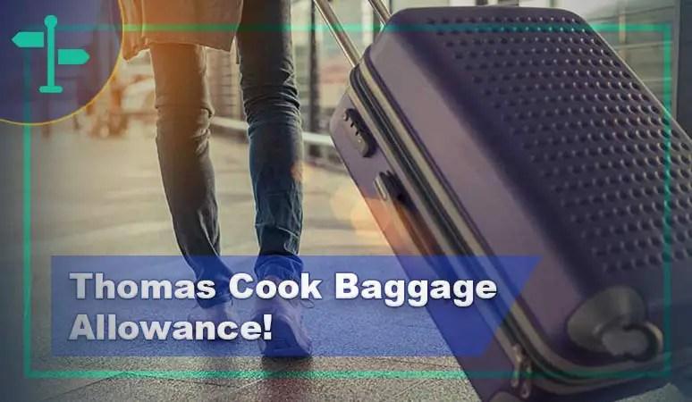 Thomas Cook Baggage Allowance