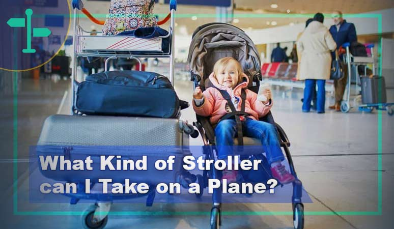 What Kind of Stroller can I Take on a Plane