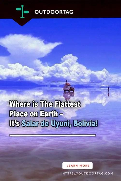 Where is The Flattest Place on Earth – It's Salar de Uyuni, Bolivia!