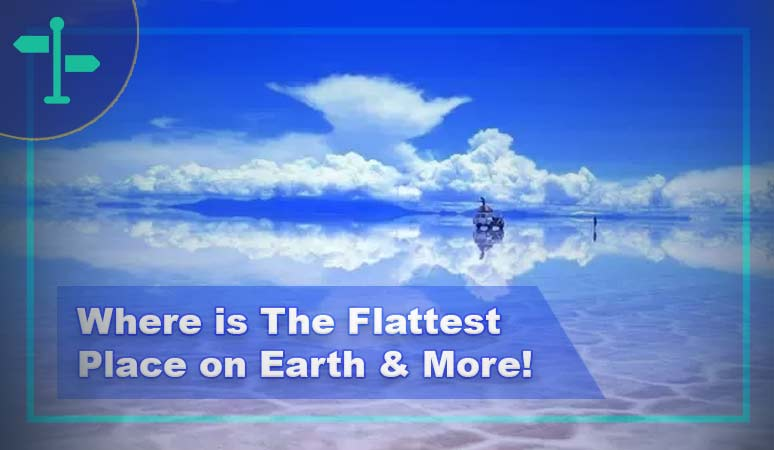 Where is The Flattest Place on Earth?