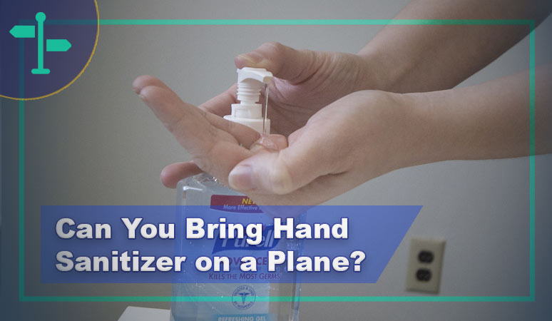 Can You Bring Hand Sanitizer on a Plane