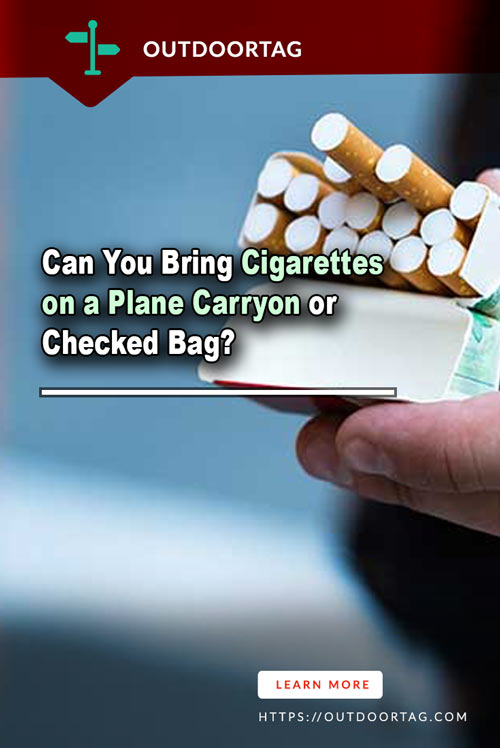 Can You Bring Cigarettes on a Plane Carryon or Checked Bag