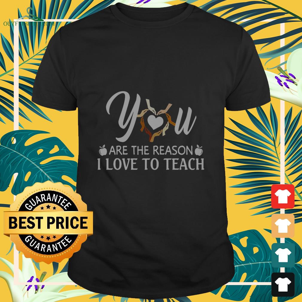 Download You are the reason I love to teach Juneteenth shirt ...