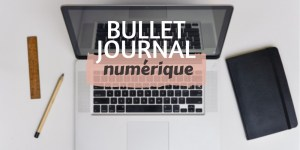 Bullet Journal et numérique