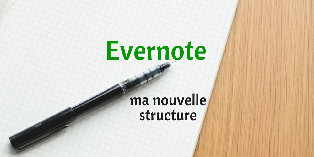 Ma nouvelle structure Evernote