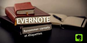 Renommer carnets et étiquettes dans Evernote
