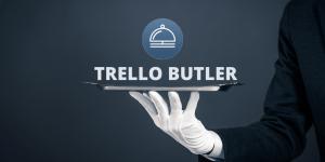 Butler automatise vos actions dans Trello