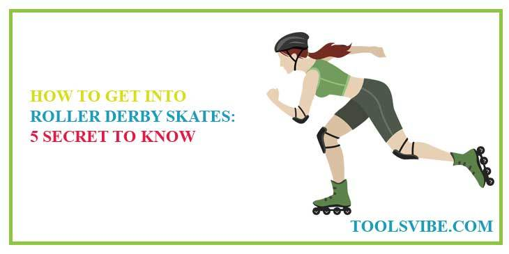 How To Get Into Roller Derby: 5 Secret To Know