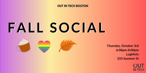Out in Tech BOS | Fall Social at LogMeIn @ LogMeIn | Boston | MA | US