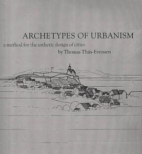 thiis_evensen_thomas_archetypes_of_urbanism