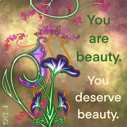 """Graphic with words """"You are beauty. You deserve beauty."""""""