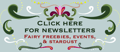 Click here for newsletter. Fairy freebies, upcoming events, and stardust