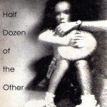 Half Dozen Of The Other, Issue No. 3, 1990 edited by Ken Greenley.