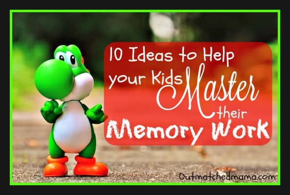 10 Ideas to Help your Kids Master their Memory Work