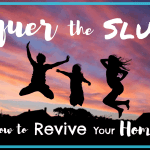 How to Conquer the Homeschool Slump And Revive Your Homeschool