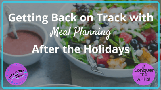 Getting Back on Track With Meal Planning After the Holidays