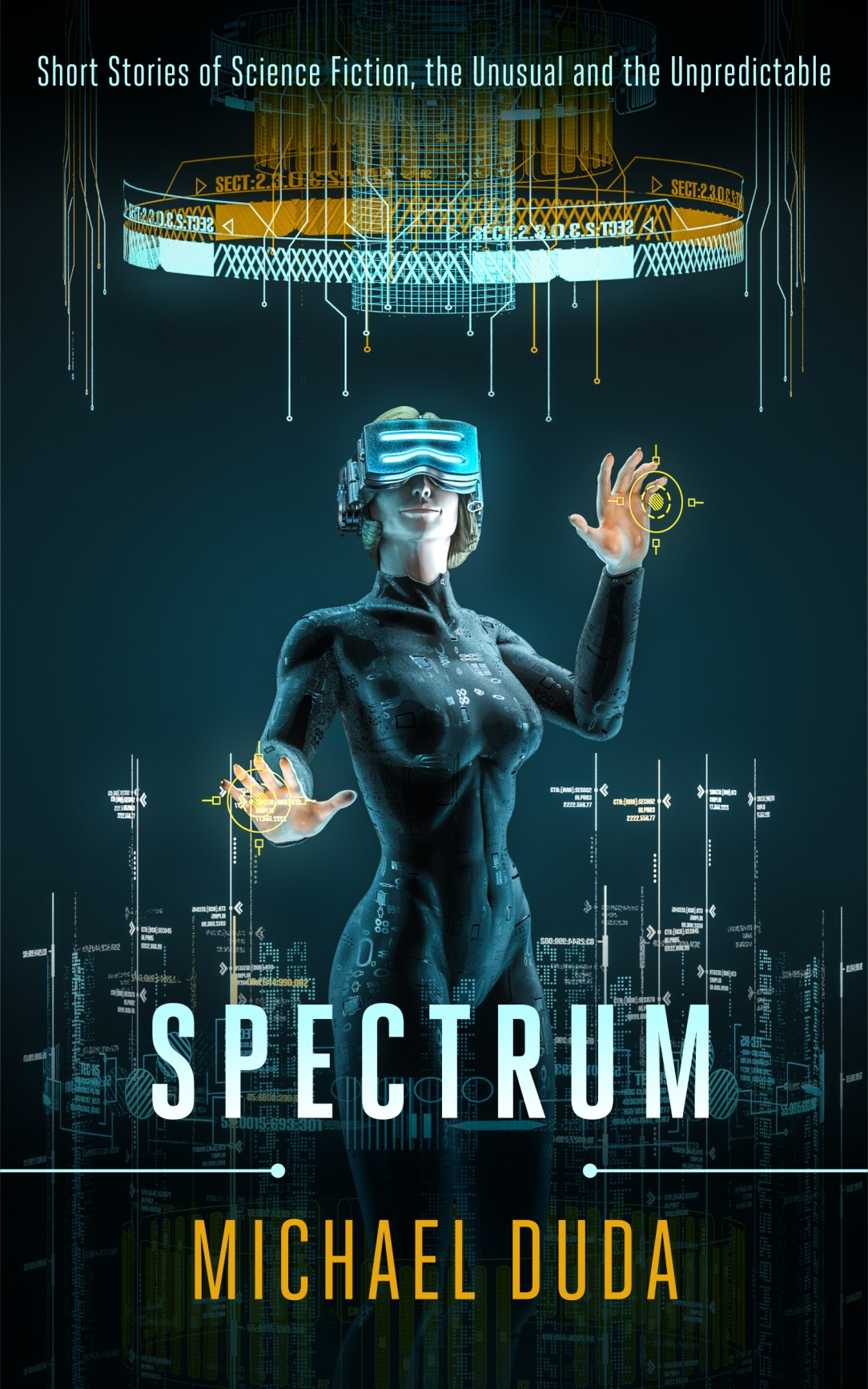 Cover image of Spectrum: Short Stories of Science Fiction, the Unusual and the Unpredictable