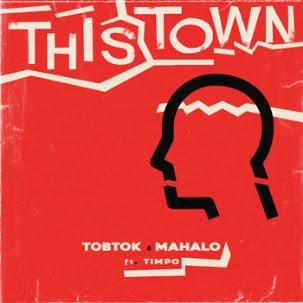Tobtok & Mahalo - This Town