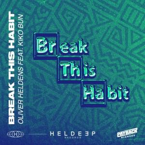 Oliver Heldens - Break This Habit (feat. Kiko Bun)