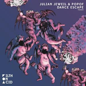 Julian Jeweil & POPOF - Dance Escape EP