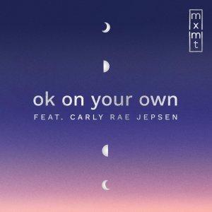 mxmtoon - ok on your own (feat. Carly Rae Jepsen)
