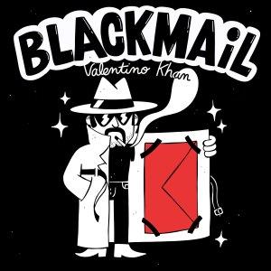 Valentino Khan - Blackmail