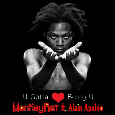 MonkeyRat - U Gotta Love Being U