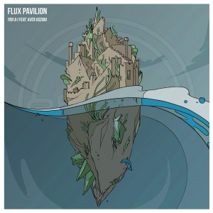Flux Pavilion - You & I (feat. Kata Kozma)