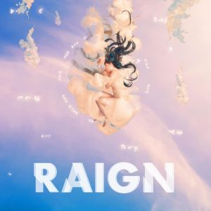 RAIGN - Causing Love
