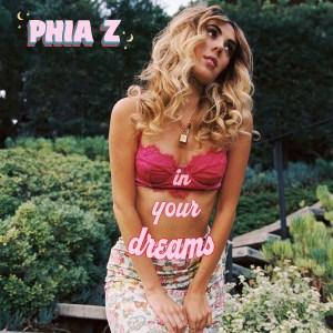 PHIA Z - In Your Dreams