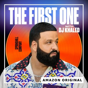 "DJ Khaled ""The First One"" Podcast"