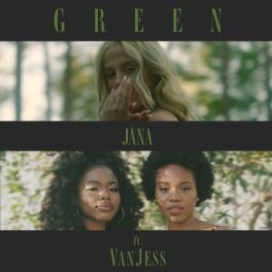 JÁNA - Green (feat. VanJess)