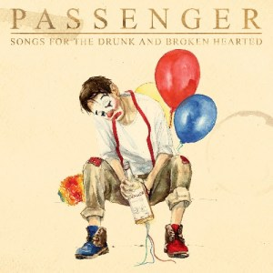 Passenger  -  A Song For The Drunk And Broken Hearted