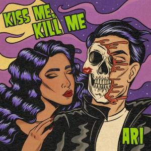 ARI - Kiss Me Kill Me EP
