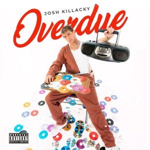 Josh Killacky - Overdue