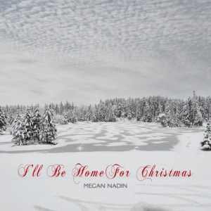 Megan Nadin - I'll Be Home for Christmas