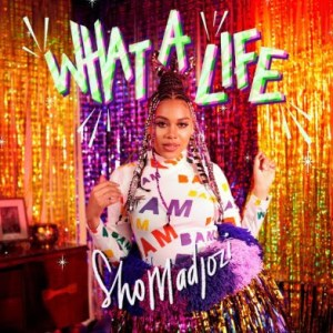 Sho Madjozi - What A Life