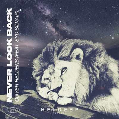 Oliver Heldens - Never Look Back (feat. Syd Silvair)