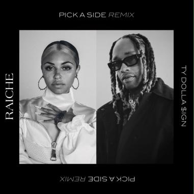 Raiche & Ty Dolla $ign - Pick A Side (Remix)