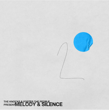 The Knocks and Foster the People - Melody and Silence