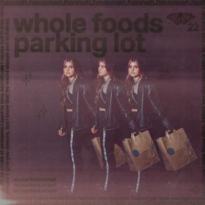 Hannah Hausman - whole foods parking lot
