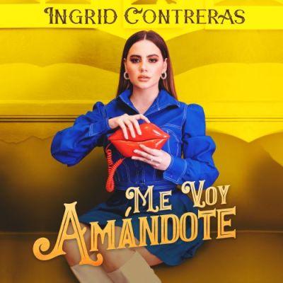 Ingrid Contreras - Me voy amandote