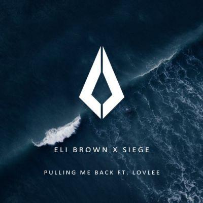 Eli Brown and Siege - Pulling me Back  FT. Lovlee