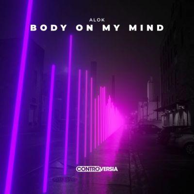 Alok - Body on My Mind