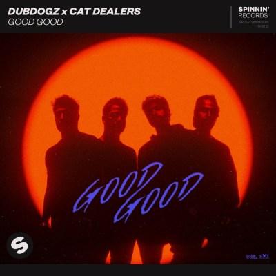 Dubdogz and Cat Dealers - Good Good