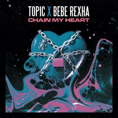 Topic and Bebe Rexha - Chain my heart
