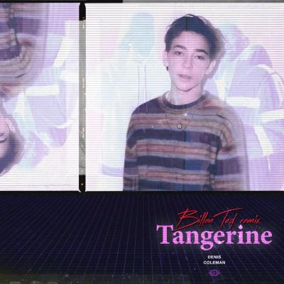 Tangerine remix