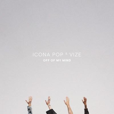 Icona Pop & Vize - Off Of My Mind