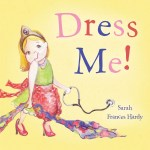 Dress Me! and Sophie's Animal Parade are Great New Picture Book Releases
